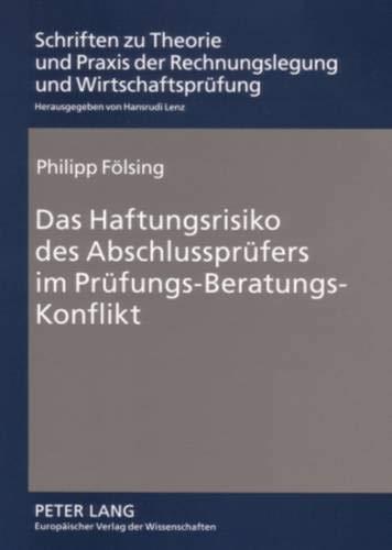 9783631551318: Das Haftungsrisiko des Abschlussprüfers im Prüfungs-Beratungs-Konflikt (Livre en allemand)