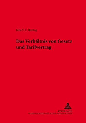 Das Verhältnis von Gesetz und Tarifvertrag: Julia V. C. Bartlog
