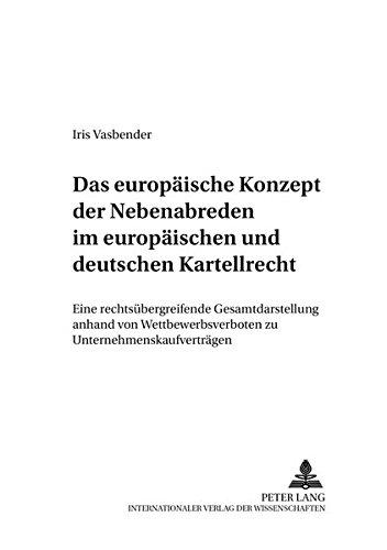 9783631551752: Das europäische Konzept der Nebenabreden im europäischen und deutschen Kartellrecht: Eine rechtsübergreifende Gesamtdarstellung anhand von ... Und Europaeisches Wirtschaftsrecht)