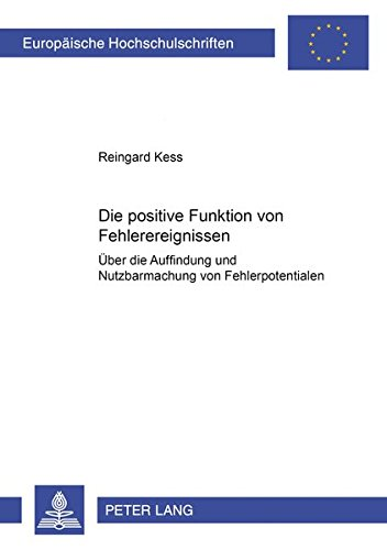 9783631551844: Die positive Funktion von Fehlerereignissen: Über die Auffindung und Nutzbarmachung von Fehlerpotentialen (Europaeische Hochschulschriften / European University Studie)