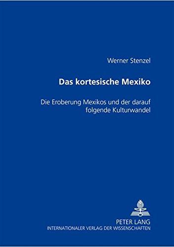 Das kortesische Mexiko: Werner Stenzel