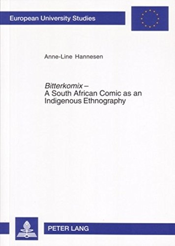 9783631552384: Bitterkomix – A South African Comic as an Indigenous Ethnography (Europäische Hochschulschriften / European University Studies / Publications Universitaires Européennes)