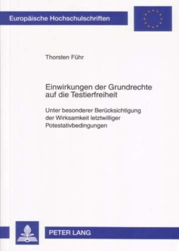 Einwirkungen der Grundrechte auf die Testierfreiheit: Thorsten Führ