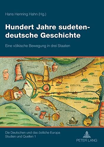 Hundert Jahre sudetendeutsche Geschichte: Hans Henning Hahn