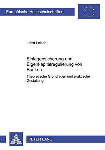 Einlagensicherung und Eigenkapitalregulierung von Banken: Jobst Leikeb