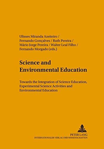 Science and Environmental Education: Towards the Integration: Azeiteiro, Ulisses Miranda