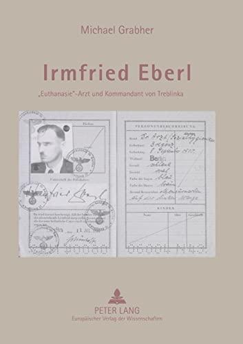 9783631554340: Irmfried Eberl: «Euthanasie»-Arzt und Kommandant von Treblinka (German Edition)