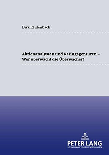 9783631554876: Aktienanalysten Und Ratingagenturen - - Wer Ueberwacht Die Ueberwacher? (Frankfurter Wirtschaftsrechtliche Studien)