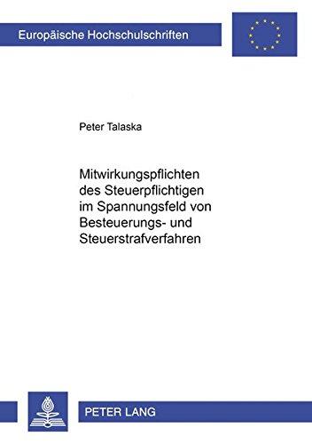 Mitwirkungspflichten des Steuerpflichtigen im Spannungsfeld von Besteuerungs- und ...