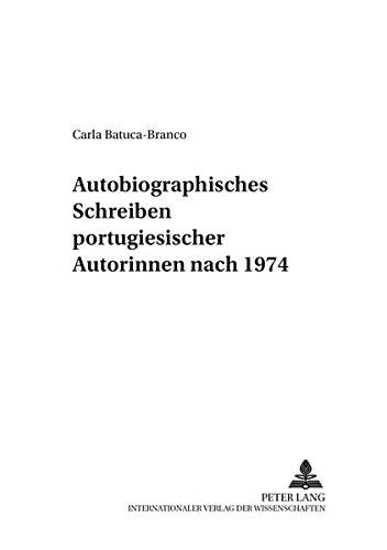 Autobiographisches Schreiben portugiesischer Autorinnen nach 1974: Batuca-Branco, Carla