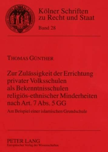 Zur Zulässigkeit der Errichtung privater Volksschulen als Bekenntnisschulen religiö...