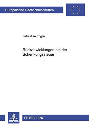 Rückabwicklungen bei der Schenkungsteuer: Sebastian Engler