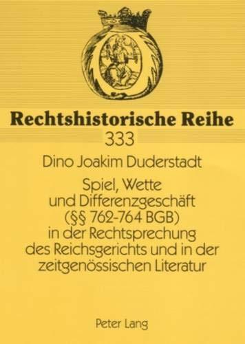 Spiel, Wette und Differenzgeschäft (§§ 762 -: Duderstadt, Dino Joakim.