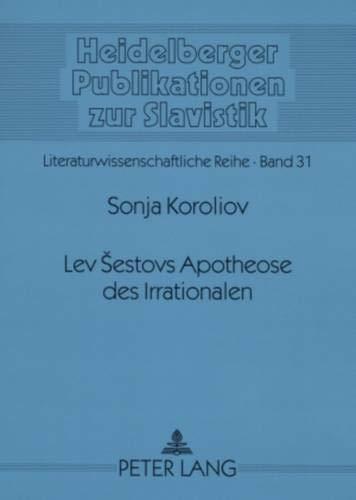 9783631556429: Lev sestovs Apotheose des Irrationalen: Mit Nietzsche gegen die Medusa (Heidelberger Publikationen Zur Slavistik)