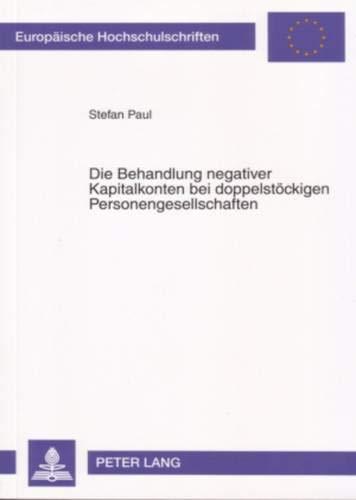 Die Behandlung negativer Kapitalkonten bei doppelstöckigen Personengesellschaften: Stefan Paul