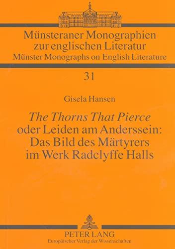 The Thorns That Pierce oder Leiden am Anderssein: Das Bild des Märtyrers im Werk Radclyffe Halls - Gisela Hansen