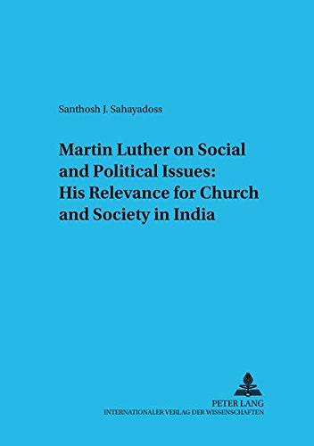 9783631556795: Martin Luther on Social and Political Issues: His Relevance for Church and Society in India (Untersuchungen zum Christlichen Glauben in Einer Sakularen Welt)