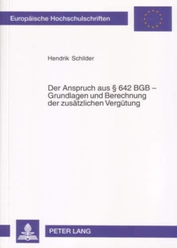 Der Anspruch aus § 642 BGB - Grundlagen und Berechnungen der zusätzlichen Vergütung:...