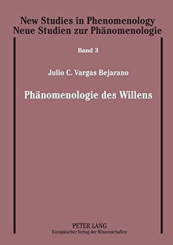 Phänomenologie des Willens: Julio C. Vargas Bejarano