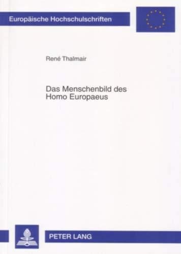 Das Menschenbild des Homo Europaeus: René Thalmair