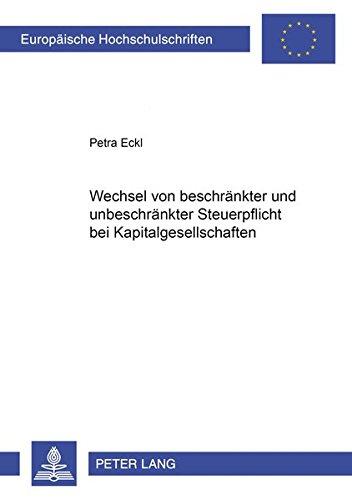 9783631557792: Wechsel Von Beschraenkter Und Unbeschraenkter Steuerpflicht Bei Kapitalgesellschaften (Europaeische Hochschulschriften / European University Studie)