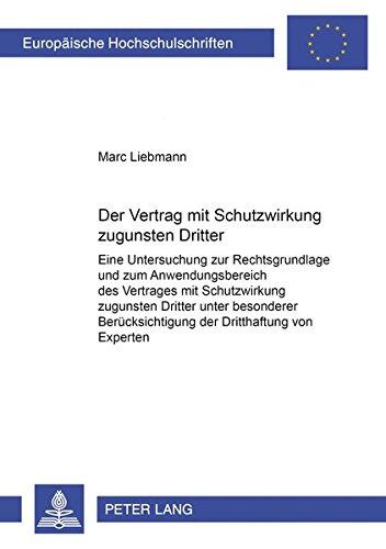 9783631557815: Der Vertrag mit Schutzwirkung zugunsten Dritter: Eine Untersuchung zur Rechtsgrundlage und zum Anwendungsbereich des Vertrages mit Schutzwirkung ... Hochschulschriften Recht) (German Edition)