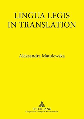 Lingua Legis in Translation: English-Polish and Polish-English Translation of Legal Texts: ...