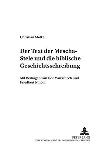 Der Text der Mescha-Stele und die biblische Geschichtsschreibung: Christian Molke