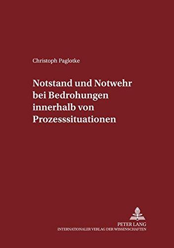 9783631558195: Notstand und Notwehr bei Bedrohungen innerhalb von Prozesssituationen (Schriften zum Strafrecht und Strafprozeßrecht) (German Edition)