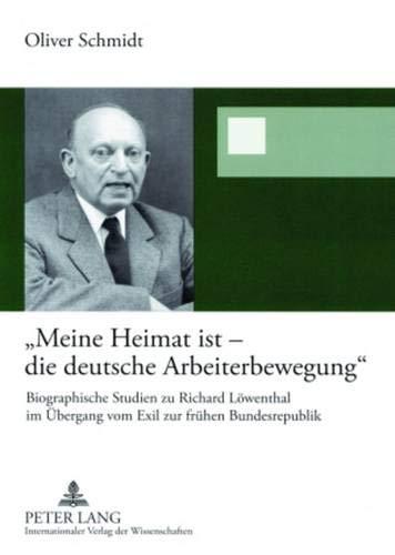 Meine Heimat ist - die deutsche Arbeiterbewegung': Oliver Schmidt