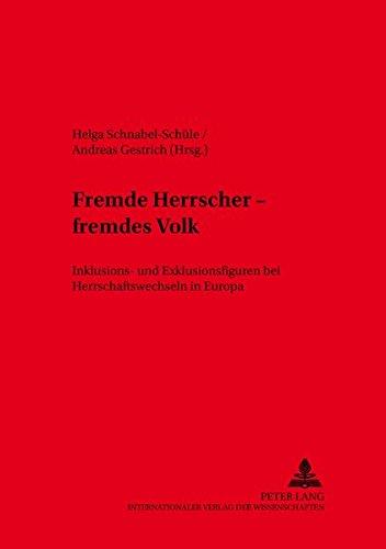 9783631558416: Fremde Herrscher - Fremdes Volk: Inklusions- Und Exklusionsfiguren Bei Herrschaftswechseln in Europa (Inklusion/Exklusion)