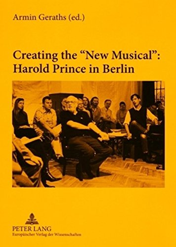 "Creating the ""New Musical"": Harold Prince in Berlin"