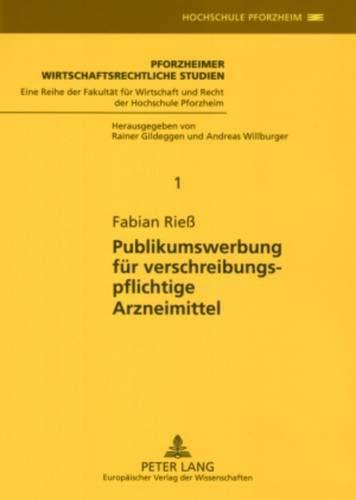 9783631558904: Publikumswerbung für verschreibungspflichtige Arzneimittel (Pforzheimer Wirtschaftsrechtliche Studien)