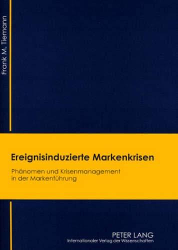 Ereignisinduzierte Markenkrisen: Frank M. Tiemann