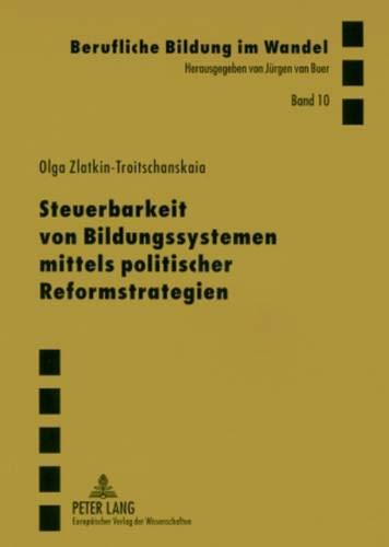 Steuerbarkeit von Bildungssystemen mittels politischer Reformstrategien: Olga ...
