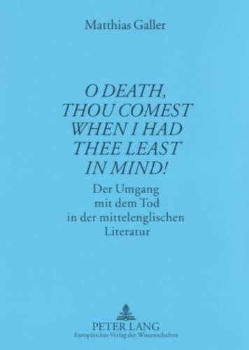 9783631559758: «O Death, thou comest when I had thee least in mind!»: Der Umgang mit dem Tod in der mittelenglischen Literatur (Münchener Universitätsschriften) (German Edition)