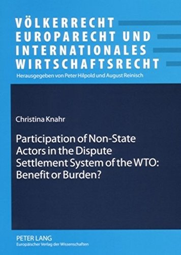 9783631559765: Participation of Non-State Actors in the Dispute Settlement System of the WTO: Benefit or Burden? (Volkerrecht, Europarecht und Internationales Wirtschaftsrecht)