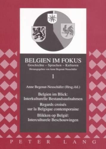 Belgien im Blick: Interkulturelle Bestandsaufnahmen . Regards croisés sur la Belgique ...