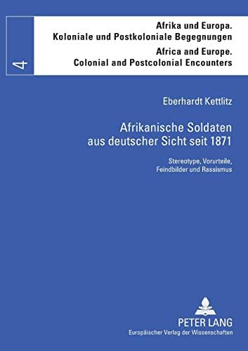 Afrikanische Soldaten aus deutscher Sicht seit 1871: Eberhardt Kettlitz