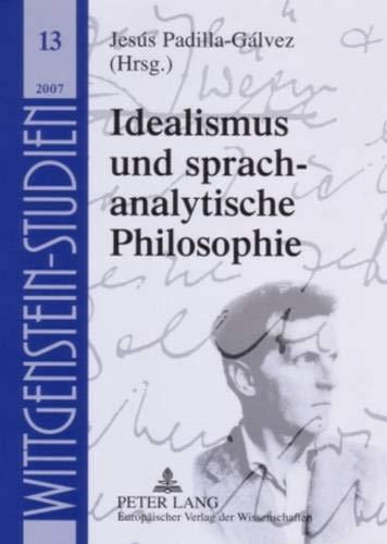 9783631560754: Idealismus Und Sprachanalytische Philosophie