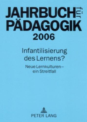 9783631561164: Infantilisierung Des Lernesn