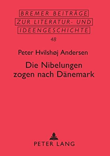Die Nibelungen Zogen Nach Daenemark: Eine Neuinterpretation: Peter Hvilshoj Andersen