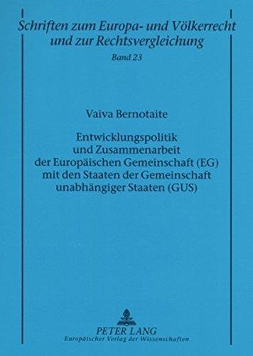 9783631561669: Entwicklungspolitik und Zusammenarbeit der Europ�ischen Gemeinschaft (EG) mit den Staaten der Gemeinschaft unabh�ngiger Staaten (GUS)