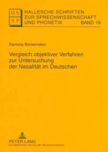 Vergleich objektiver Verfahren zur Untersuchung der Nasalität im Deutschen: Ramona Benkenstein