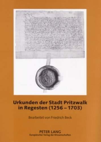 Urkunden der Stadt Pritzwalk in Regesten (1256-1703): Klaus Neitmann