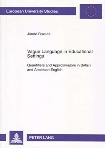 9783631562321: Vague Language in Educational Settings: Quantifiers and Approximators in British and American English (Europäische Hochschulschriften / European ... / Publications Universitaires Européennes)