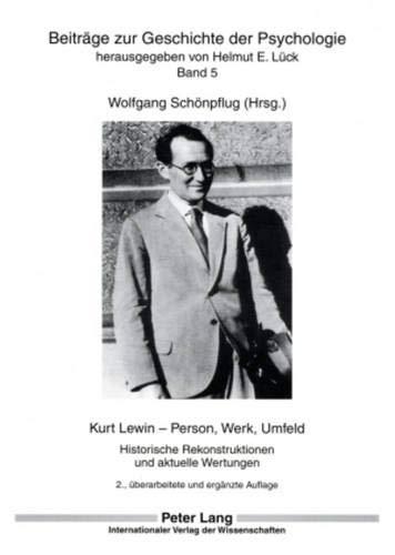 9783631562437: Kurt Lewin – Person, Werk, Umfeld: Historische Rekonstruktionen und aktuelle Wertungen (Beiträge zur Geschichte der Psychologie) (German Edition)