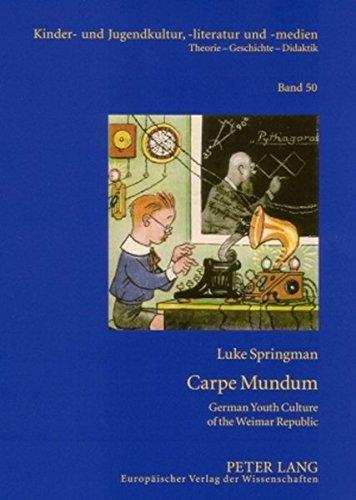 9783631562444: Carpe Mundum: German Youth Culture of the Weimar Republic (Kinder- und Jugendkultur, -literatur und -medien)