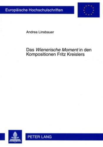 Das wienerische Moment in Den Kompositionen Fritz Kreislers (Paperback): Andrea Linsbauer