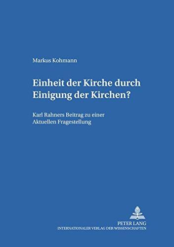 9783631562697: Einheit Der Kirche Durch Einigung Der Kirchen?: Karl Rahners Beitrag Zu Einer Aktuellen Fragestellung (Bamberger Theologische Studien)